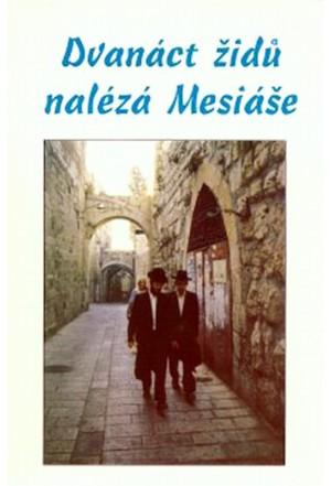 Dvanáct židů nalézá Mesiáše