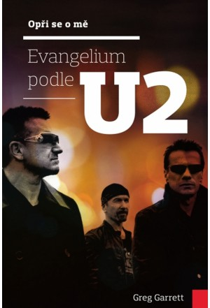 Evangelium podle U2 (Opři se o mě)