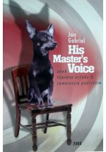 His Master's Voice aneb výprava ovčáka K. sametovým podsvětím