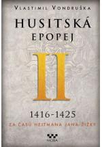 Husitská epopej II (1416 - 1425) Za časů hejtmana Jana Žižky
