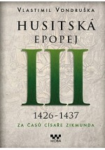 Husitská epopej III (1426 - 1440) Za časů císaře Zikmunda