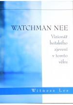 Watchman Nee – vizionář božského zjevení v tomto věku