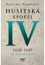 Husitská epopej IV (1438 - 1409) Za časů bezvládí