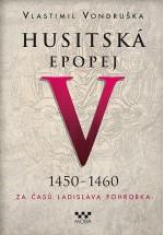Husitská epopej V (1450 - 1460) Za časů Ladislava Pohrobka