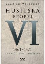 Husitská epopej VI (1461 - 1471) Za časů Jiřího z Poděbrad