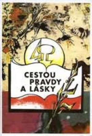 Cestou pravdy a lásky : sto let bratrského hnutí v Českých zemích a na Slovensku