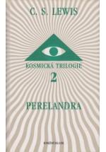 Perelandra Kosmická trilogie. 2, (Cesta na Venuši)