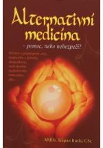 Alternativní medicína - pomoc nebo nebezpečí?