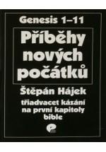 Příběhy nových počátků třiadvacet kázání na první kapitoly Bible [Genesis 1-11]